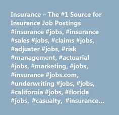 Insurance – The #1 Source for Insurance Job Postings #insurance #jobs, #insurance #sales #jobs, #claims #jobs, #adjuster #jobs, #risk #management, #actuarial #jobs, #marketing, #jobs, #insurance #jobs.com, #underwriting #jobs, #jobs, #california #jobs, #florida #jobs, #casualty, #insurance #recruiters, #technology, #property #casualty, #life, #health, #inspectors, #investigators, #career, #employment, #salaries, #employers, #insurance #claims #jobs, #insurance #underwriting #jobs, #jobs…