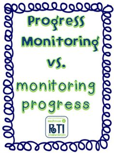 Progress Monitoring vs. monitoring progress