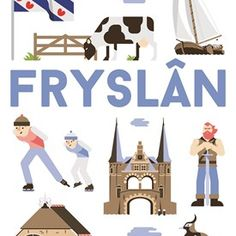Friesland, Holland - a province in the northwest of the Netherlands Amsterdam, Love Illustration, Flag Design, Vintage Travel Posters, Pictures Images, Travel Advice, Illustrations Posters, Travel Inspiration, Cartoons