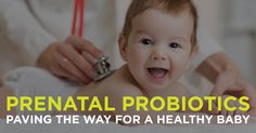 These findings open the door for us to embrace the value of probiotic supplementation during pregnancy, as well as during breastfeeding, for baby's health.