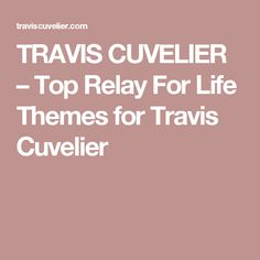 Travis Cuvelier is a cancer survivor and avid supporter of Relay for Life. Here Travis Cuvelier talks about his favorite themes for the event. Acute Lymphoblastic Leukemia, Relay For Life, Cancer, Top, Crop Shirt, Shirts
