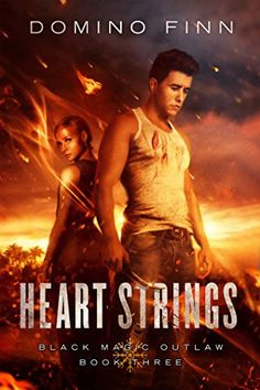 Heart Strings (Black Magic Outlaw Book 3) by Domino Finn