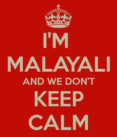 I'M  MALAYALI AND WE DON'T KEEP CALM Desi Memes, Keep Calm, Humor, Quotes, Women's Fashion, Life, Indian, Country, Random