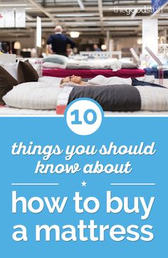 10 Things You Should Know About How to Buy a Mattress | thegoodstuff