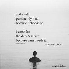 And I Will Persistently Heal Because I Choose To - https://themindsjournal.com/will-persistently-heal-choose/