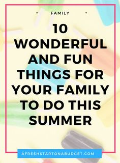 The Ultimate Pinterest Party - Week 156   Looking for ways to enjoy the summer with your kids. Here are 10 wonderful and fun things for your family to do this summer. via @freshstartblog