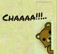 Chaaa...