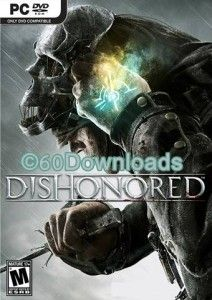Free download Dishonored PC Game here. Download Dishonored full version via single link. http://www.60downloads.com/free-download-dishonored-pc-game/