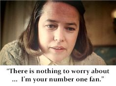 Kathy Bates / Annie Wilkes .. Misery (1990)  and there it is....lol