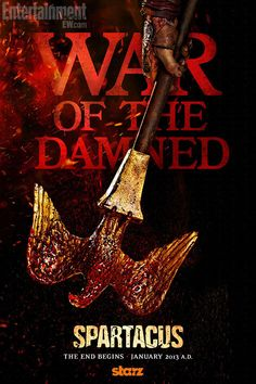 "Spartacus season 3 poster. The Third and final season called ""War of the Damned"""