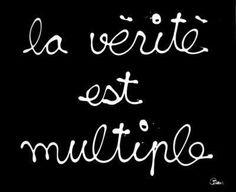 la vérité est multiple Intuition, Cas, Take A Smile, Fluxus, Messages, Pretty Words, More Than Words, Wise Words, Spirituality
