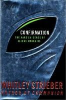 1998; Strieber, Whitley - Confirmation: The Hard Evidence of Aliens Among Us