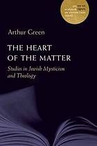 The heart of the matter : studies in Jewish mysticism and theology #JewishMysticism #Theology June 2016