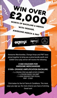 You can win over £2,000 worth of backline & merch with Orange, Awesome merch & PMT. I've entered - you should too!