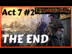 Bulletstorm - Act 7 - THE END Playthrough PC/HD Part 2