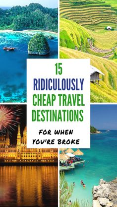15 ridiculously cheap travel destinations for when you're broke and on a budget. You can now tick off your bucket list and save money doing it. Budget travel, destination, Asia, Europe, USA, backpacking. #budgettravel #cheapvacation #traveldestination