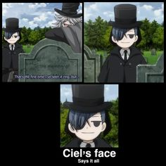 Oh Ciel... Your facial expressions are priceless