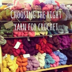 Choosing the perfect Yarn and Stitch for your Crochet