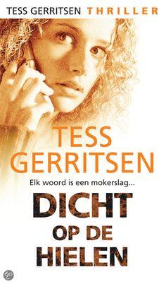 Tess Gerritsen - Dicht Op De Hielen - 2010 - Kobo Tess Gerritsen, Ebook Pdf, Thrillers, My Books, Reading, Romans, Link, Bags, Handbags