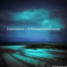 Expectations?     #Recovery #xa #Resentments