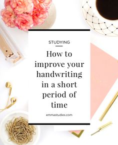 How to improve your handwriting - tips to improve your writing and cursive, calligraphy