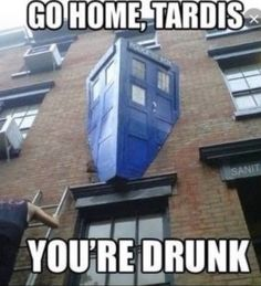 I just fuckin died & it hurt like hell...T.A.R.D.I.S can't go home, is that why she's drunk?? I'm dying again