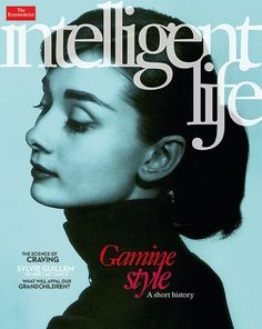 Audrey Hepburn on the cover of Intelligent Life - The Economist, May/June 2015.