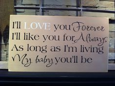 I'll Love You Forever I'll Like You For Always Baby Country Primitive Rustic Childrens Sign