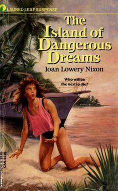 The Island of dangerous dreams Joan Lowery Nixon