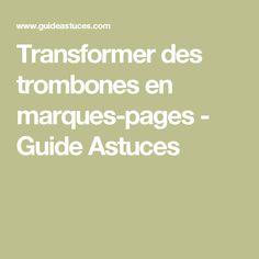 Transformer des trombones en marques-pages - Guide Astuces