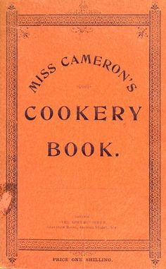 Miss Cameron's Cookery Book By Ida Cameron - (1898) - (archive)