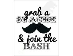 Little Man / Mustache Bash Birthday Party or Baby Shower  ''Grab a Stache & Join the Bash'' Custom Printable Sign