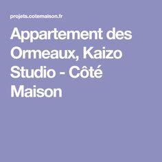 Appartement des Ormeaux, Kaizo Studio - Côté Maison