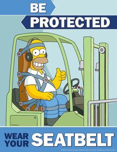 Forklift Safety Posters - Simpsons Be Protected Wear Your Seatbelt