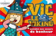Vic le viking envahit nos coeurs de bonheur