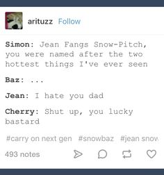 Lol XD Simon named his kids Jean Fangs Pitch-Snow and Cherry Scones Pitch-Snow Cool Books, Ya Books, Gay Harry Potter, You Are The Sun, Rainbow Rowell, Manga Books, I Want To Cry, Guy Names, Book Fandoms