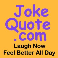 Add to the Laughs With These Funny Birthday Quotes | More ...