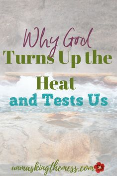 Why God Turns Up the Heat and Tests Us. Here's the thing, every test that God sends our way has been pre-filtered through His hands. It is not a surprise to God, but part of His grand will. #tests #faithgrowth #trials #trust
