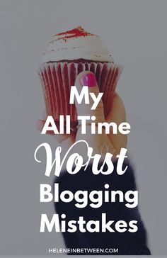 My Worst Blogging Mistakes- and how you can avoid them!