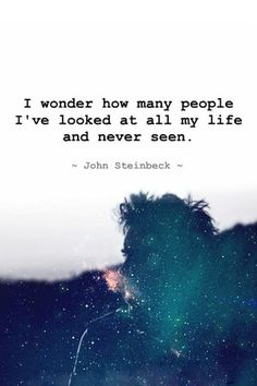 I Wonder How Many People I've Looked at All My Life and Never Seen - mobile9