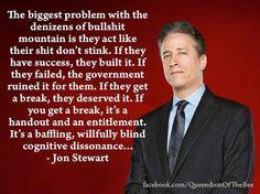 The problems with the denizens of 'Bullshit Mountain' is... [#politics #humor #social #inequity #stewart]