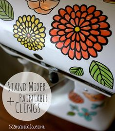 52 Mantels: Jazzed-Up Stand Mixer {w/ Paintable Clings!}