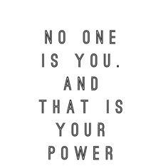 """No one is you and that is your power."". Wisdom quotes and inspirational quotes. These words of wisdom can be helpful to qive you strength, bring wisdom into your life and to create more love. For more great inspiration follow us at 1StrongWoman."
