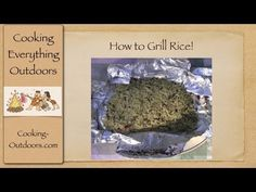 How to Grill Rice | From my Tips, Tricks and Techniques Videos Series on YouTube | Cooking-Outdoors.com