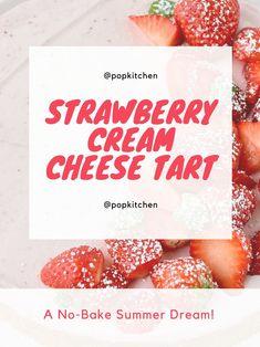 This Stunning Strawberry Cream Cheese Tart Is a No-Bake Summer Dream #Strawberry #Strawberrytart #Creamcheese #Nobake #Nobakedesserts #Dessert