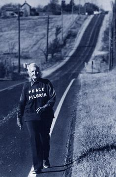 Peace Pilgrim (US), 25,000 miles pilgrimage across United States, 1953-1981.
