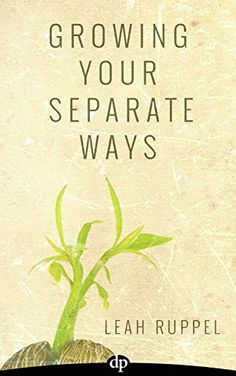 Growing Your Separate Ways: 8 Straight Steps to Separating with the Same Intention of Love and Respect You Had When You Got Married by Leah Ruppel http://www.amazon.com/dp/B0181RKL20/ref=cm_sw_r_pi_dp_RJmtwb1AB1KPW