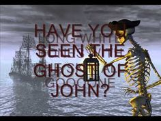 GHOST OF JOHN, I sang this in grade school for years. Does anyone else remember this?
