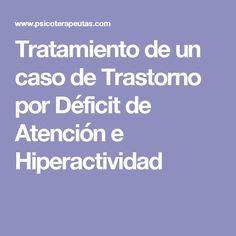 Tratamiento de un caso de Trastorno por Déficit de Atención e Hiperactividad