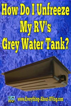 Here is our answer to: How to unfreeze an RV Holding Tank.  If your Grey Water Holding Tank is completely full Option 1 may not work, but still give it a shot then skip to... Read More: http://www.everything-about-rving.com/how-do-i-unfreeze-my-rvs-grey-water-tank.html Happy RVing! #rving #rv #camping #leisure #outdoors #rver #motorhome #travel